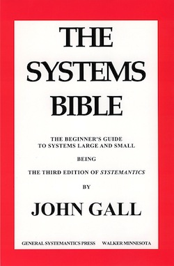 Systemantics - The Systems Bible